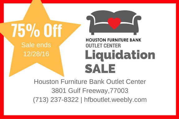 Houston Furniture Bank Outlet Center Liquidation Sale, 75% off